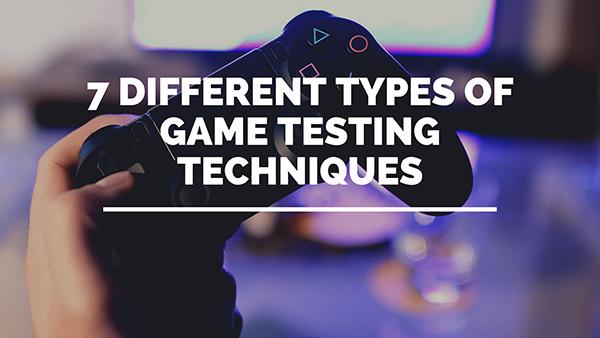 七种不同类型的游戏测试技术